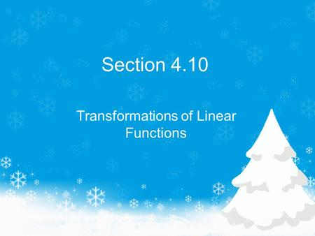 Section 4.10 Transformations of Linear Functions.