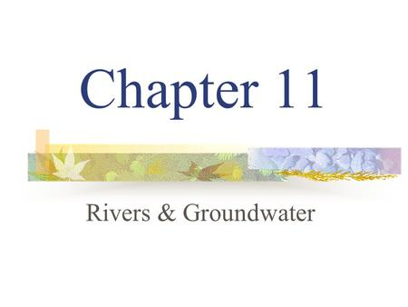 Chapter 11 Rivers & Groundwater. 11.1 Notes – The Active River Water Cycle water cycle – the continuous movement of water from water sources, into the.