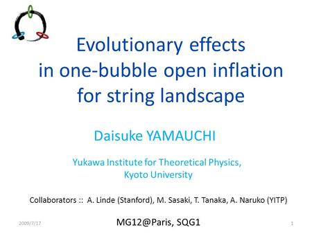 Evolutionary effects in one-bubble open inflation for string landscape Daisuke YAMAUCHI Yukawa Institute for Theoretical Physics,