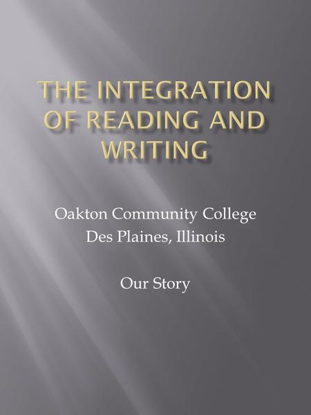 Oakton Community College Des Plaines, Illinois Our Story.