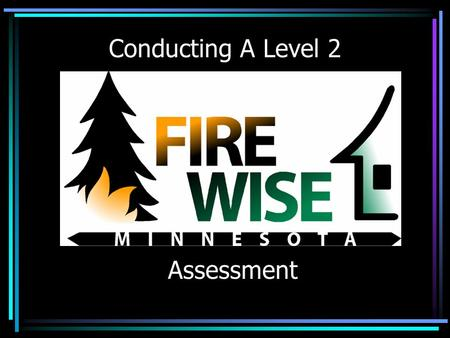 Conducting A Level 2 Assessment. 3 Major Factors You Will Be Assessing.