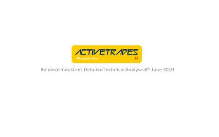 Reliance Industries Detailed Technical Analysis 8 th June 2010.