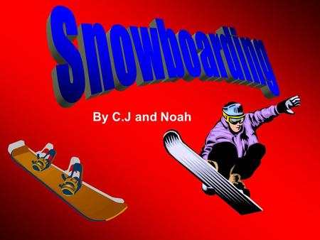 By C.J and Noah. There was once a boy named John Trighten. He loved to snowboard but he wasn't very good.