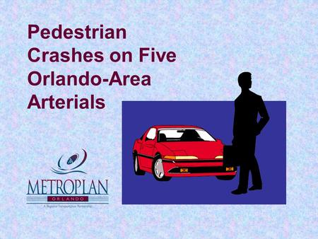 Pedestrian Crashes on Five Orlando-Area Arterials.