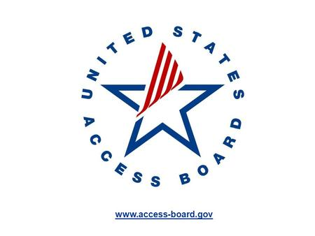 www.access-board.gov Proposed Guidelines for Pedestrian Facilities in the Public Right-of-Way Scott J. Windley Accessibility Specialist US Access Board.