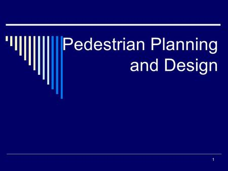 1 Pedestrian Planning and Design. 2  Bicycles are legally considered to be vehicles, with the right to use roadways  There are 9 million bike trips.