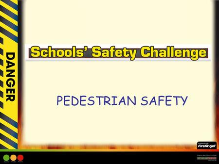 PEDESTRIAN SAFETY. Learning Objective: –To encourage children to be aware of road safety. –To help children understand the dangers posed by roads and.