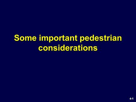 Some important pedestrian considerations 4-1. Skew increases crosswalk length, decreases visibility 4-2.