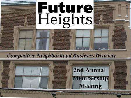 2nd Annual Membership Meeting Competitive Neighborhood Business Districts.