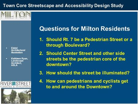 Town Core Streetscape and Accessibility Design Study  Elabd Architectural Illustration  Kathleen Ryan, Landscape Architect, ASLA Questions for Milton.