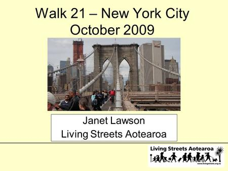 Janet Lawson Living Streets Aotearoa Walk 21 – New York City October 2009.