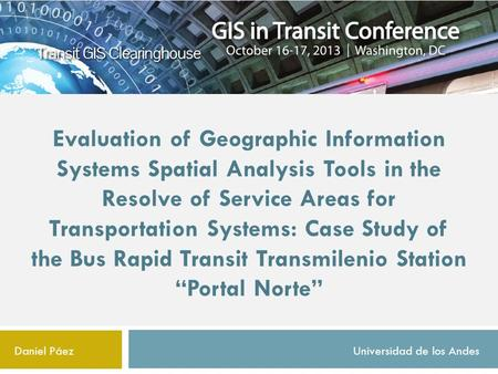 Evaluation of Geographic Information Systems Spatial Analysis Tools in the Resolve of Service Areas for Transportation Systems: Case Study of the Bus Rapid.