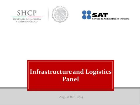 August 26th, 2014 Infrastructure and Logistics Panel.