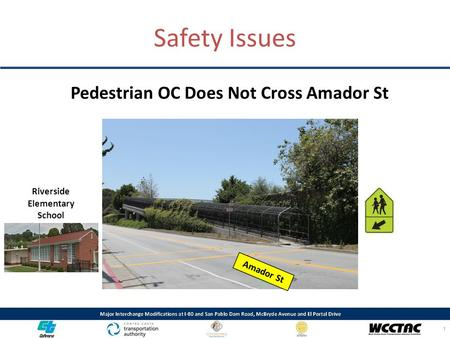 Pedestrian OC Does Not Cross Amador St 1 Safety Issues Riverside Elementary School Amador St.