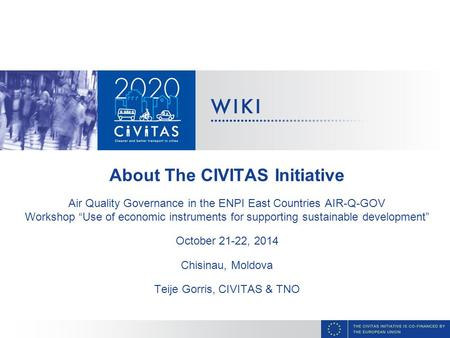 "About The CIVITAS Initiative Air Quality Governance in the ENPI East Countries AIR-Q-GOV Workshop ""Use of economic instruments for supporting sustainable."