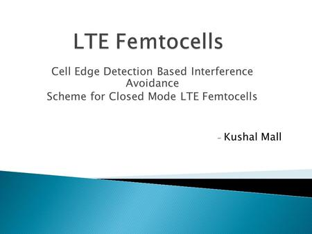 LTE Femtocells Cell Edge Detection Based Interference Avoidance