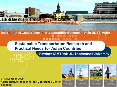 LOGO 1 Sustainable Transportation Research and Practical Needs for Asian Countries Pawinee IAMTRAKUL, Thammasat University 24 November 2009 Asian Institute.