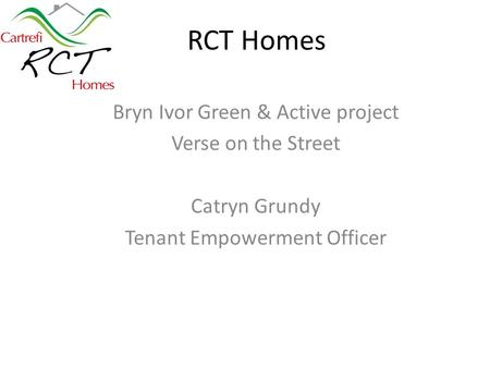 RCT Homes Bryn Ivor Green & Active project Verse on the Street Catryn Grundy Tenant Empowerment Officer.