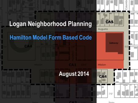 Logan Neighborhood Planning Hamilton Model Form Based Code August 2014.