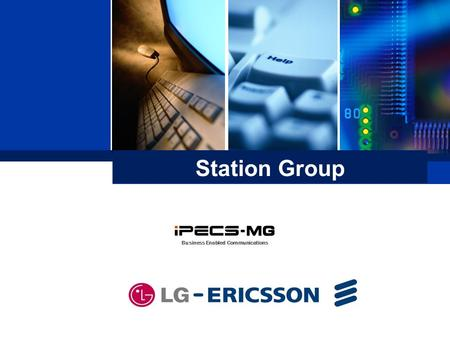 Business Enabled Communications Station Group. Contents Station Group – Circular/Terminal/Longest Idle/Ring/Voice Mail – Station Group Announcement –