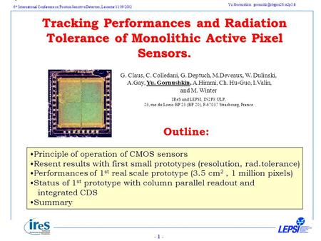 6 th International Conference on Position Sensitive Detectors, Leicester 11/09/2002 Yu.Gornushkin - 1 - Outline: G. Claus, C.