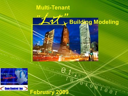 """ Lit"" Multi-Tenant Building Modeling February 2009."