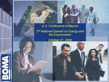U.S. Conference of Mayors 2 nd National Summit on Energy and the Environment October 27, 2006.