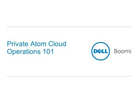 Private Atom <strong>Cloud</strong> Operations 101