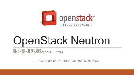 7th OpenSTACK USER group nordics