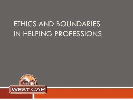 Ethics and Boundaries in helping professions