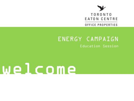 ENERGY CAMPAIGN Education Session welcome. architecture | interior design | planning | urban design landscape architecture | sustainability global 1700.