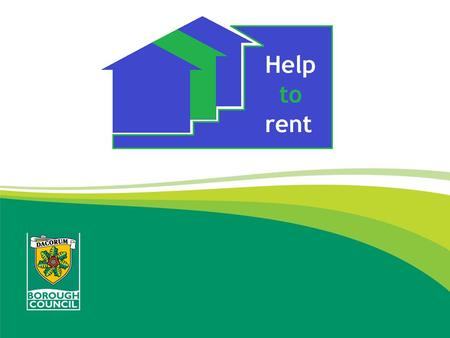 What is Help to rent? Help to rent is a tenant find and a deposit guarantee scheme In addition to this, we provide on going tenancy sustainment support.