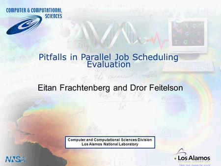 JSSPP-11, Boston, MA June 19, 2005 1 Pitfalls in Parallel Job Scheduling Evaluation Designing Parallel Operating Systems using Modern Interconnects Pitfalls.