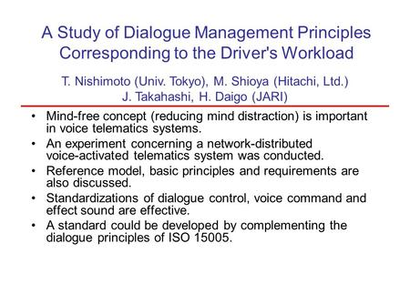 A Study of Dialogue Management Principles Corresponding to the Driver's Workload Mind-free concept (reducing mind distraction) is important in voice telematics.