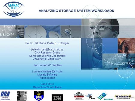 ANALYZING STORAGE SYSTEM WORKLOADS Paul G. Sikalinda, Pieter S. Kritzinger {psikalin, DNA Research Group Computer Science Department.