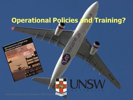Operational Policies and Training? Human Factors and the Automated Flight Deck Feb 2015.