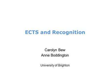 Carolyn Bew Anne Boddington University of Brighton