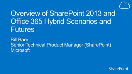 SharePoint Hybrid Cloud Identity Considerations Infrastructure Considerations Topology Considerations Workload Considerations Resources Agenda.