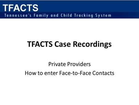 TFACTS Case Recordings