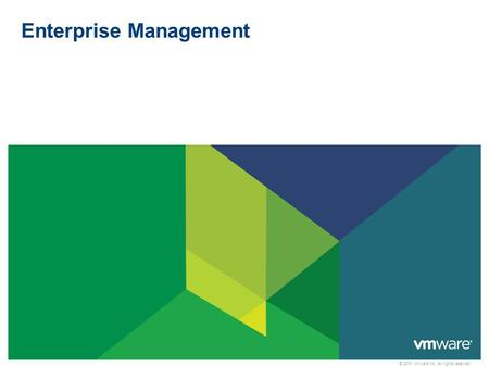 © 2010 VMware Inc. All rights reserved Enterprise Management.
