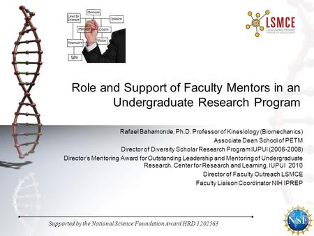 Supported by the National Science Foundation Award HRD 1202563 Role and Support of Faculty Mentors in an Undergraduate Research Program Rafael Bahamonde,