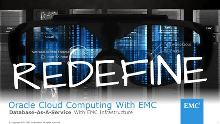 1© Copyright 2014 EMC Corporation. All rights reserved. Oracle <strong>Cloud</strong> <strong>Computing</strong> With EMC.