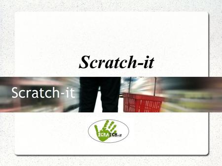 Scratch-it. Agenda Introduction Team member Website Product Design WBS chart Product <strong>idea</strong> Market Shortcomings of Existing and Competing Products Market.