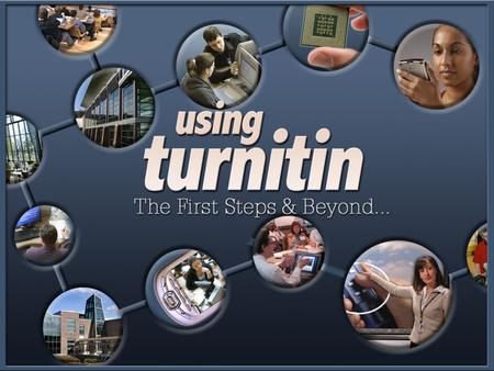 Turnitin.com is not really for plagiarism to me; it's to make students better writers. Greg Arnberg Instructor of Information Systems Hawaii Pacific University.