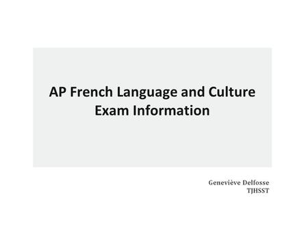 AP French Language and Culture Exam Information