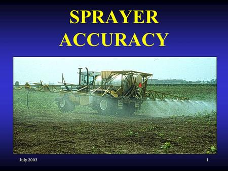 SPRAYER ACCURACY July 2003.