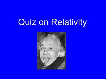 Quiz on Relativity. You and your friend are playing catch in a train moving at 60 mph in an eastward direction. Your friend is at the front of the car.