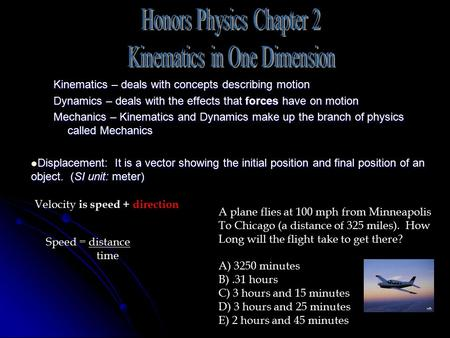 Honors Physics Chapter 2 Kinematics in One Dimension