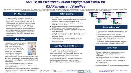 MyICU: An Electronic Patient Engagement Portal for ICU Patients and Families Sigall Bell, MD; Tricia Bourie, RN, MS; Samuel Brown, MD*; Sylvain Bruni**;