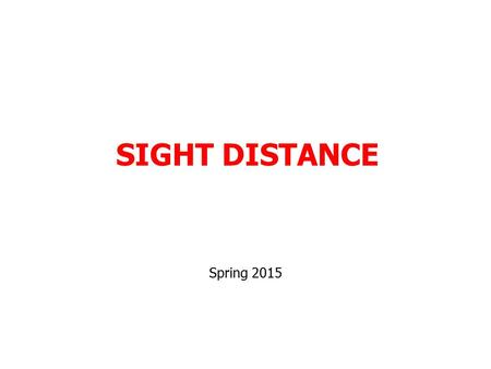 SIGHT DISTANCE Spring 2015.